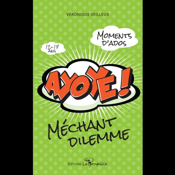Ayoye! Méchant dilemme de Véronique Veilleux