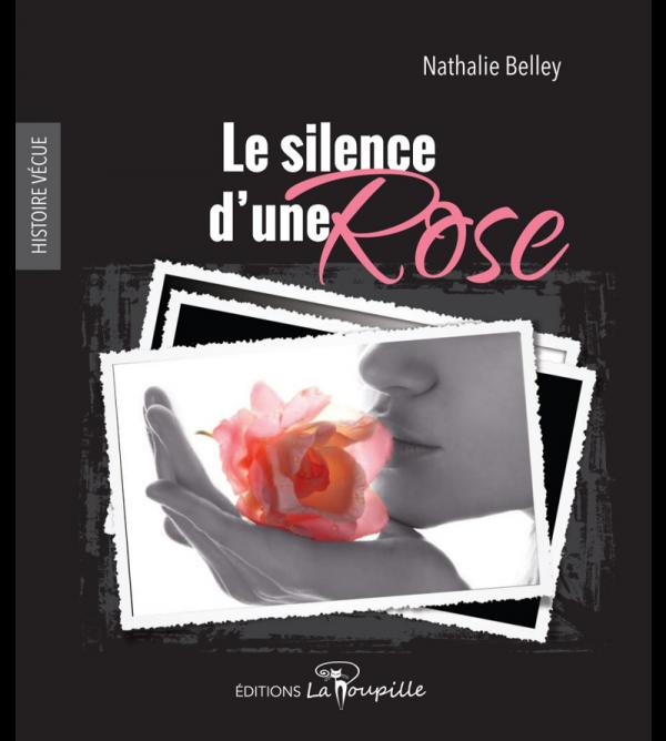 le silence d'une rose, de Nathalie Belley
