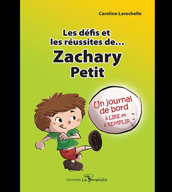 Les-defis-reussites-zacchary-tome8 de Caroline Larochelle