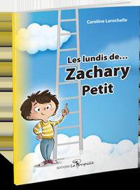 Les lundis de Zachary petit de Caroline Larochelle