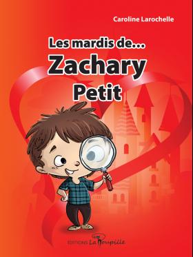 Les mardis de Zachary petit de Caroline Larochelle