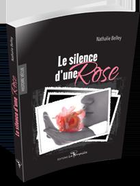 Le silence d'une Rose de Nathalie Belley