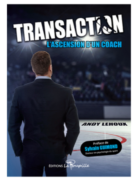 Transaction, L'ascension d'un coach de Andy Lehoux
