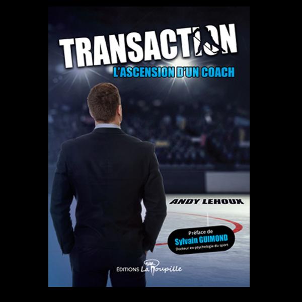Transaction, L'ascension d'un coach de Andy Lehoux