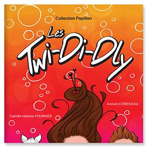 Les TWI-DI-DLY de Annick Corriveau