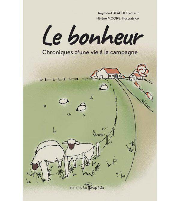 Le Bonheur, auteur Raymond Beaudet